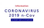 Information coronavirus 2019 n-Cov - le point sur la situation